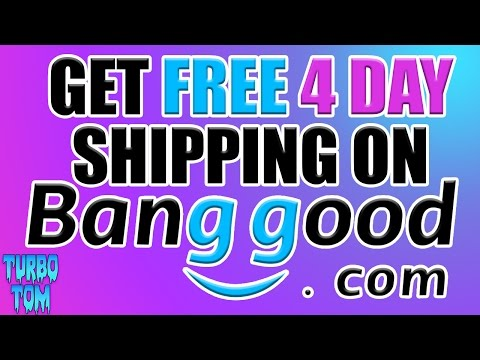How To Get Free Four Day Shipping From Banggood.com
