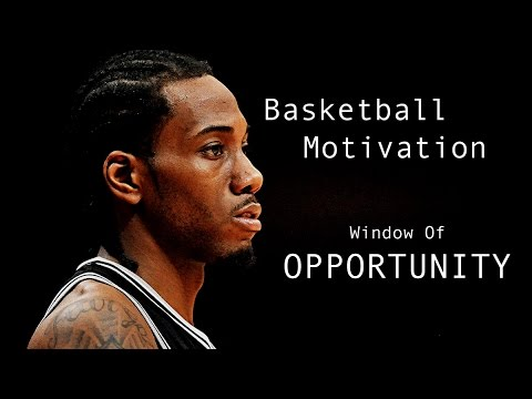 Basketball Motivation – Window Of Opportunity