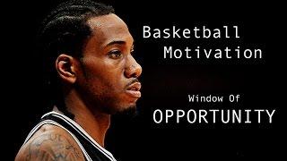 Basketball Motivation - Window Of Opportunity