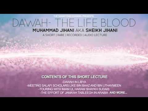 Dawah   the life blood- Sheikh Jihani [Libya]