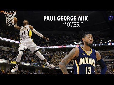 "Paul George Mix - ""Over (Ayobi Remix)"" ᴴᴰ"
