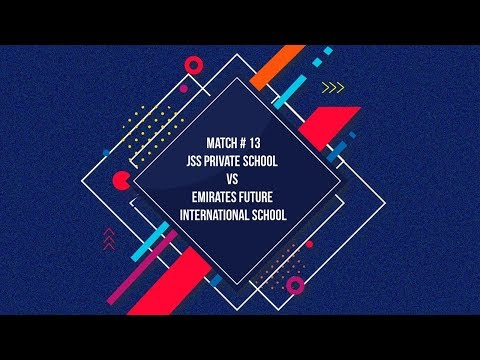 Match #13- JSS Private School vs Emirates Future International School