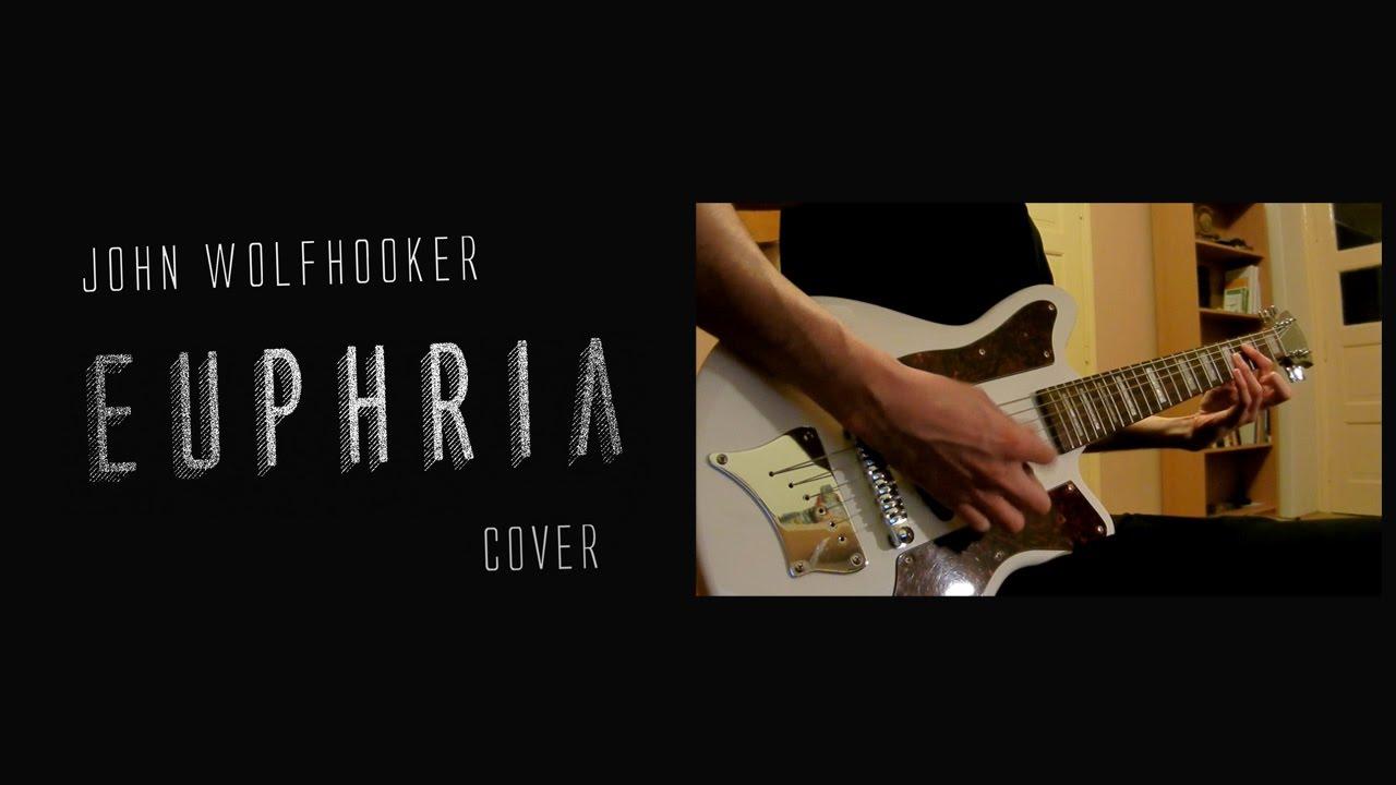 Download John Wolfhooker - Euphria (guitar cover)