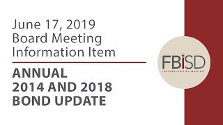 June 17, 2019 Board Meeting Information Item: Annual 2014 and 2018 Bond Update