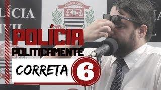 POLÍCIA POLITICAMENTE CORRETA 6 ( O que acontece no Brasil não é mera coincidência do que esse vídeo mostra)!