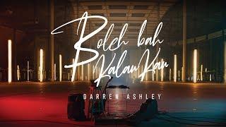 Darren Ashley - Boleh Bah Kalau Kau (Official Music Video)
