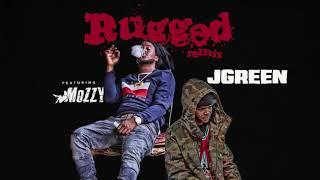 Jgreen ft. Mozzy - Rugged (Remix) (Audio)