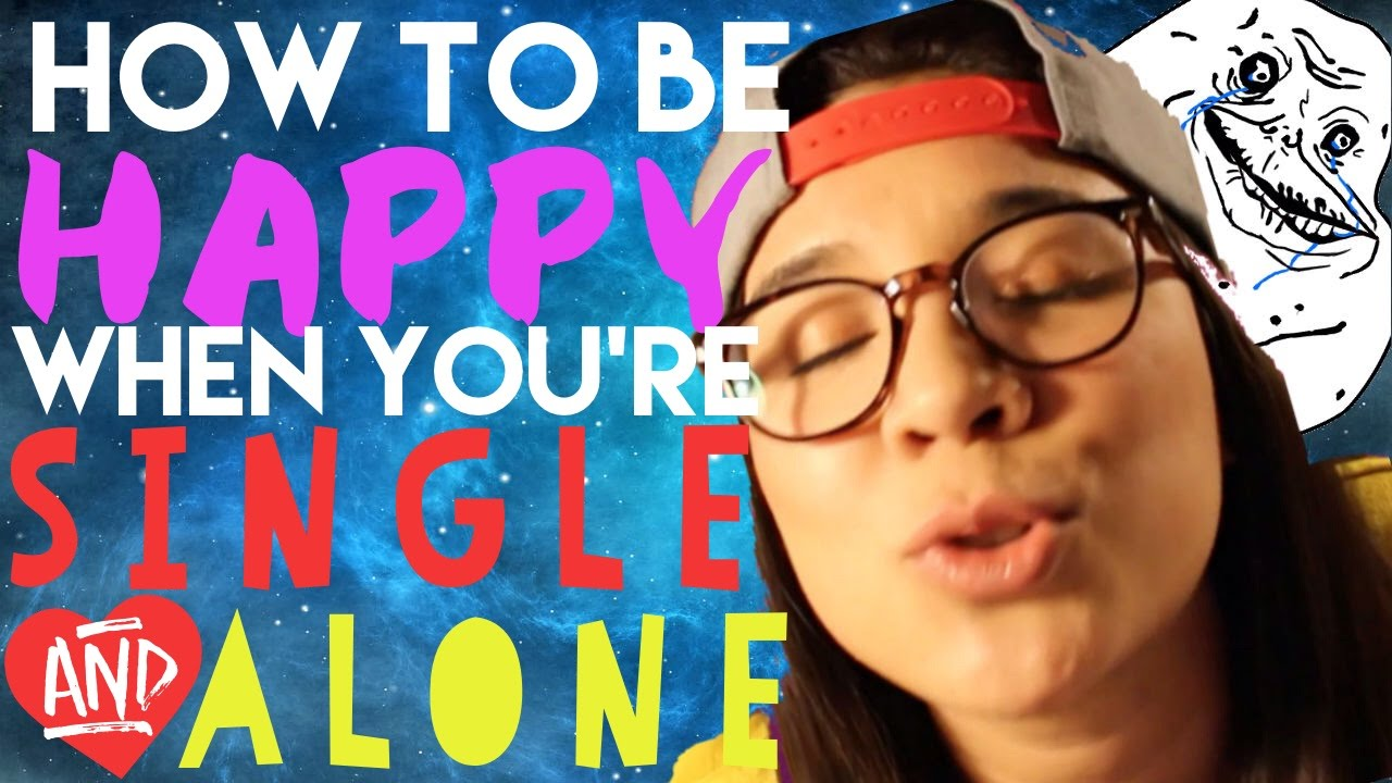 How To Be Happy When You're Single And Alone  Valentines Day Special   Erica Anderson