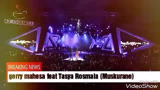Duet romantis gerry feat Tasya Rosmala Muskurane Mp3