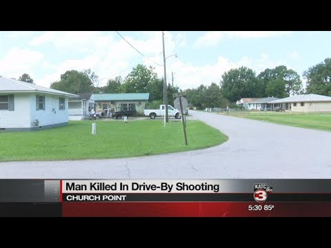 Man killed in drive-by shooting in Church Point