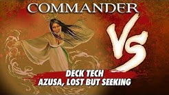 Commander Versus Series: Deck Tech - Azusa, Lost But Seeking with Danny West