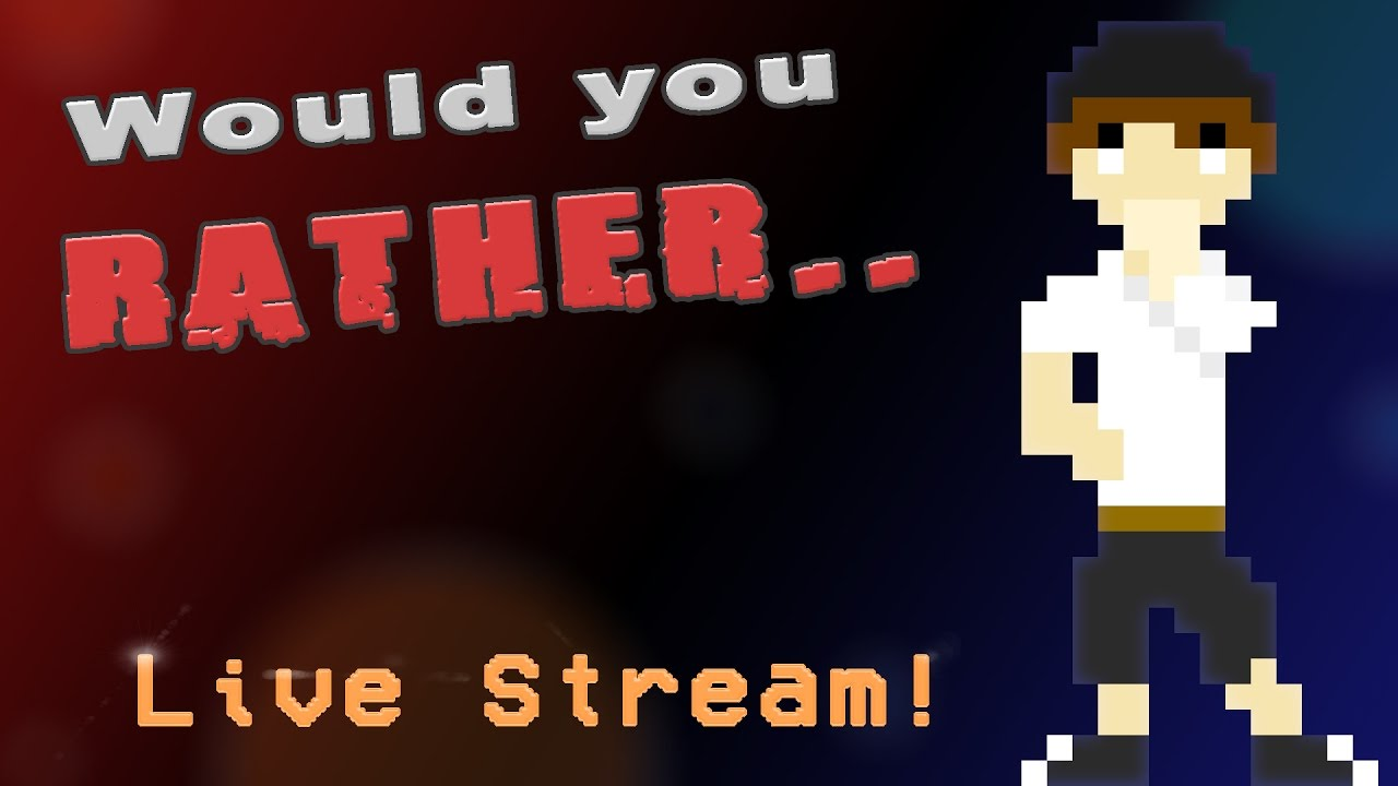 Would You Rather Stream