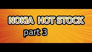 Nokia (NOK) Hot stock all of a sudden Why? (part 3)