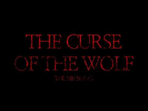 CURSE OF THE WOLF Theme Song (W/ Lyrics In The Description)