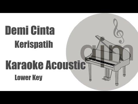 Demi Cinta Kerispatih Karaoke Acoustic Version Lower Key