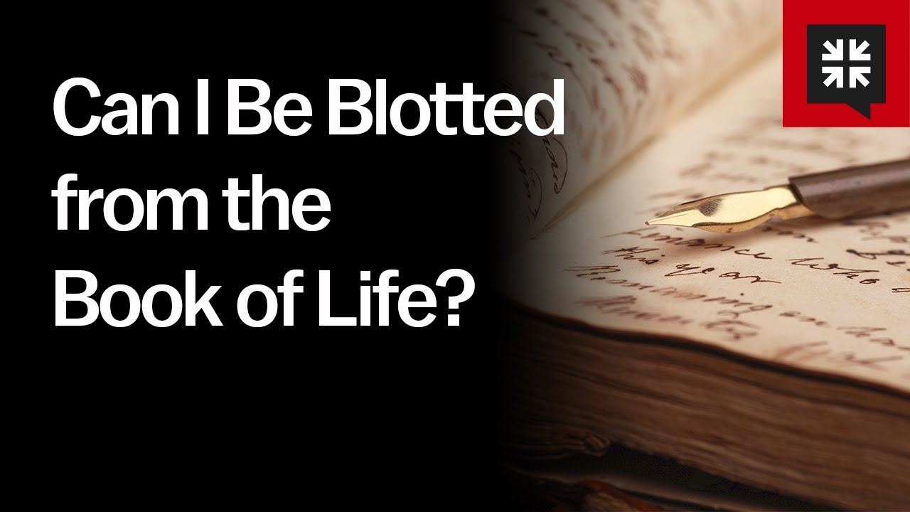 Can I Be Blotted from the Book of Life? // Ask Pastor John