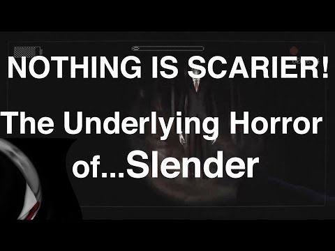 NOTHING IS SCARIER, The Underlying Horror Of Slender - Helen Gould