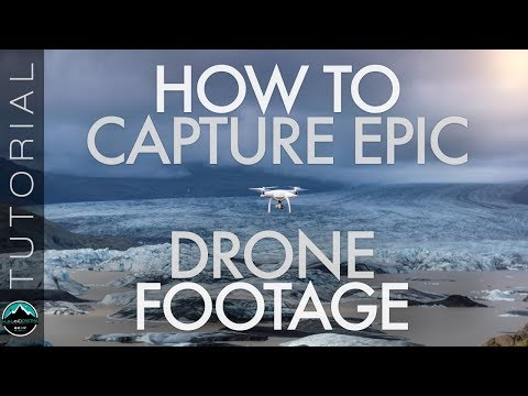 How to Capture Epic Aerial Footage with your Drone