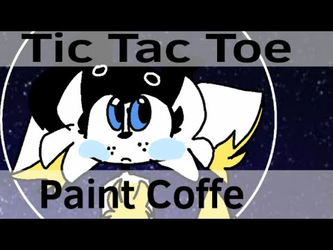 Tic Tac Toe meme Ft:Paint Coffe