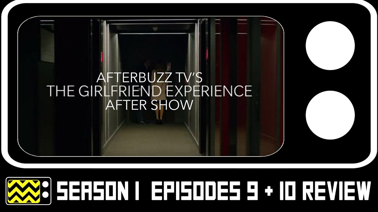 Download The Girlfriend Experience Season 1 Episodes 9 & 10 Review & After Show   AfterBuzz TV