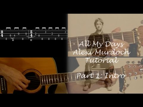 All My Days - Alexi Murdoch guitar lesson part 1: intro
