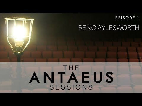 The Antaeus Sessions: Reiko Aylesworth