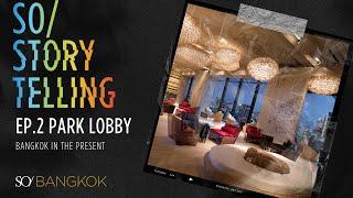 EP.2  Park Lobby - Bangkok in the present