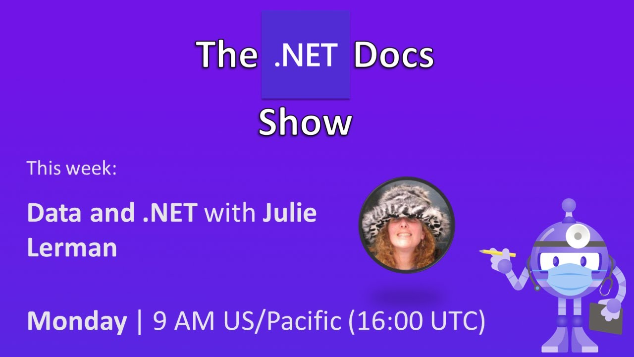 The .NET Docs Show - Data and .NET with Julie Lerman