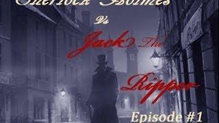 Sherlock Holmes vs Jack the Ripper Full Game Movie Episode 1