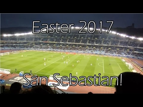 I went to see Real Sociedad play in Anoeta Stadium! - Easter 2017