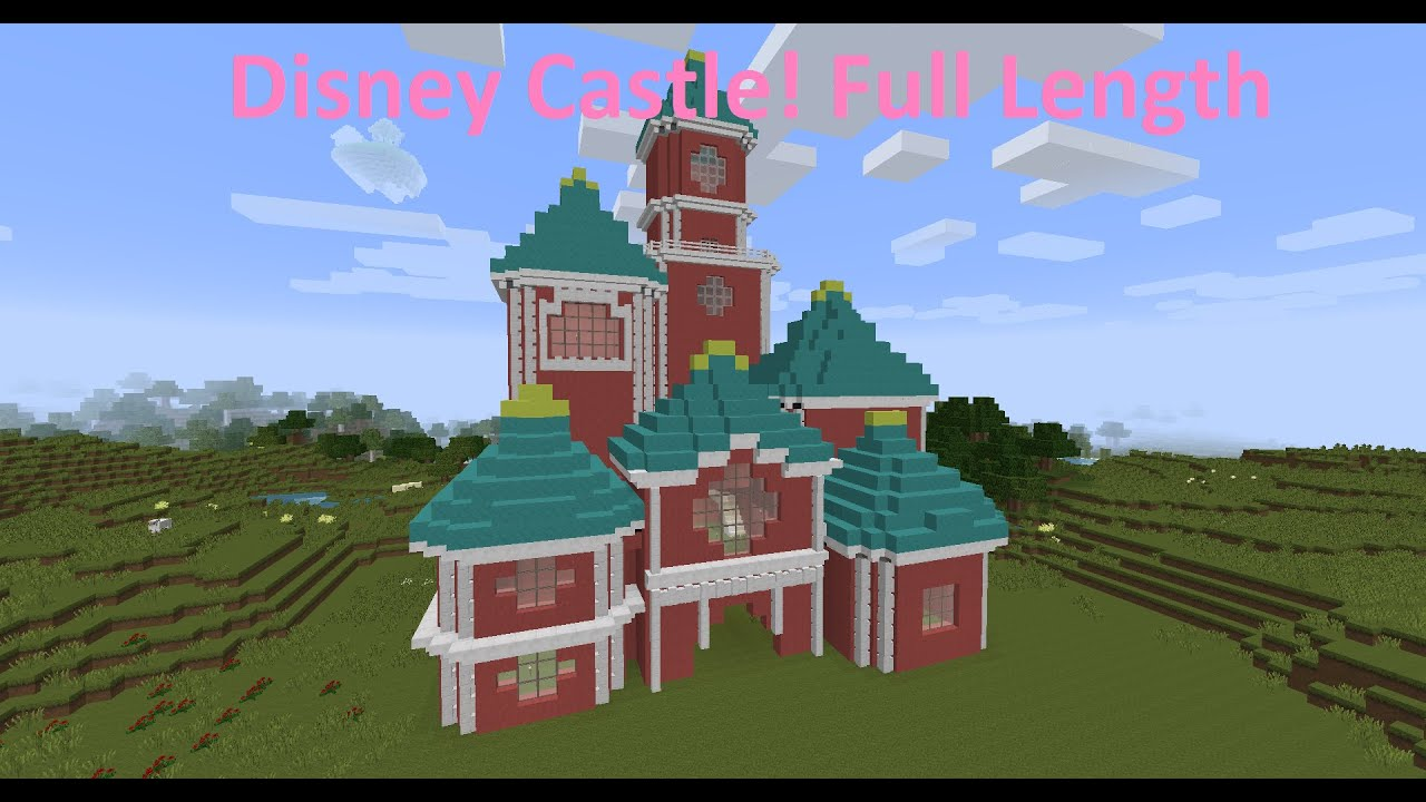 Minecraft How I Built The Disney Castle Full Version