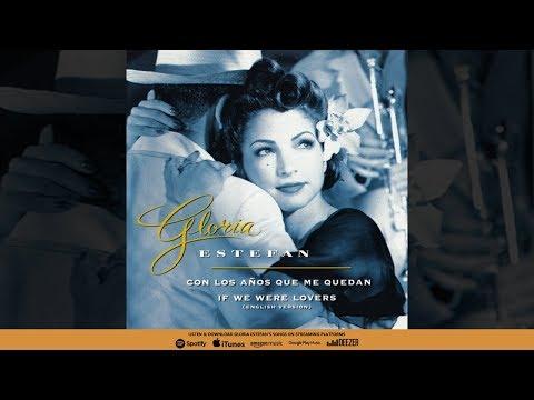 Gloria Estefan - If We Were Lovers (Con Los Años Que Me Quedan - English Version)