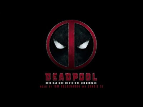 Maximum Effort (Deadpool OST) - Tom Holkenborg aka Junkie XL