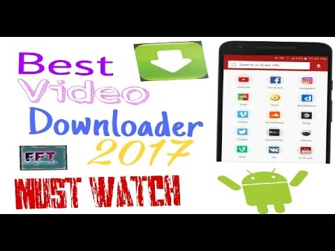 Best Video Downloader App 2017
