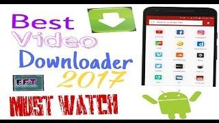 Best Video Downloader App 2017