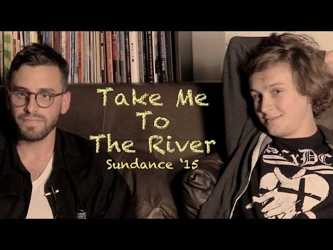 DP/30 Sundance: Take Me To The River, Matt Sobel & Logan Miller