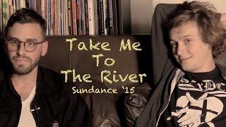 DP/30 Sundance: Take Me To The River, Matt Sobel & Logan Miller
