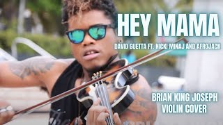 Hey Mama  (VIOLIN COVER) - David Guetta Ft. Nicki Minaj - Brian King Joseph