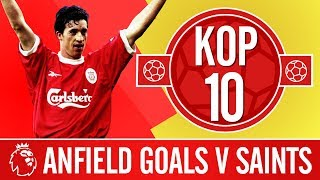 Top 10: The best goals against Southampton at Anfield | Headers, volleys and screamers