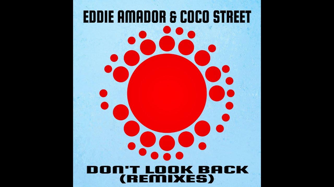 Eddie Amador & Coco Street - Don't Look Back (Dany Cohiba Remix)
