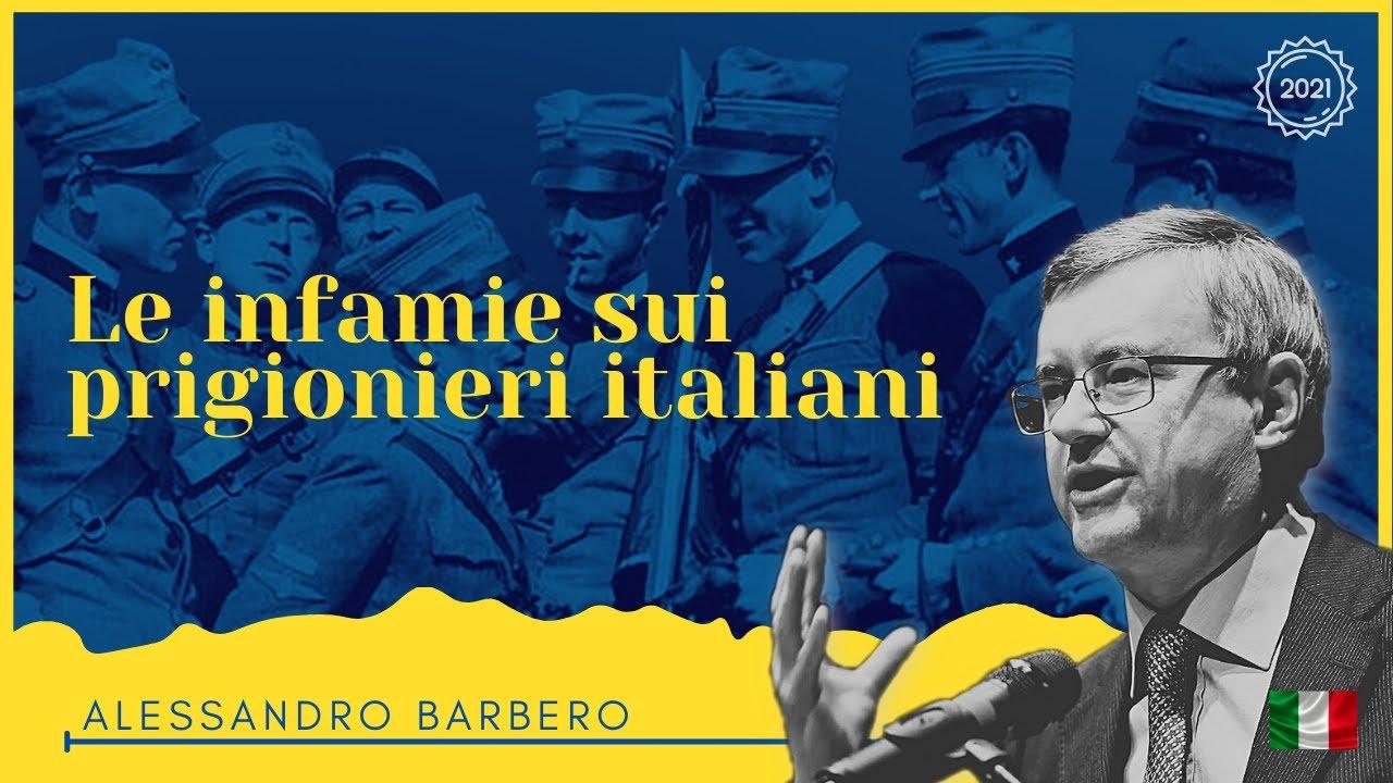 Le infamie sui Prigionieri Italiani - Alessandro Barbero (2021)