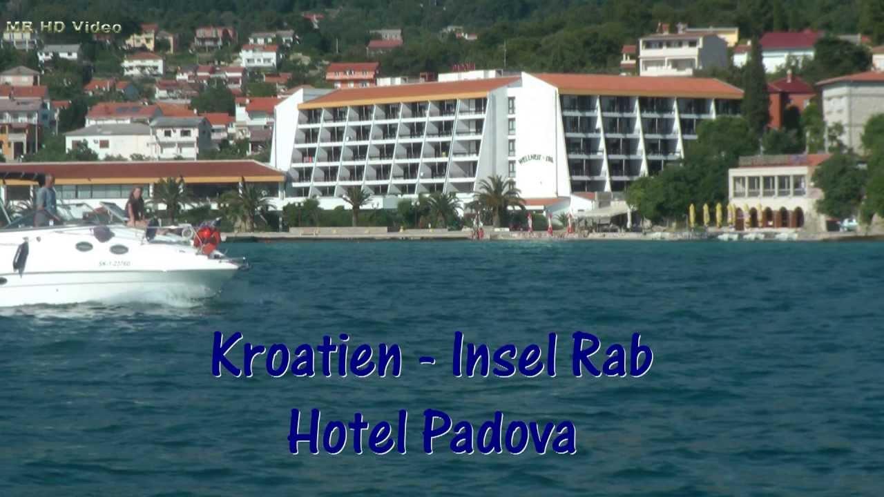 Kroatien Insel Rab Hotel Padova YouTube