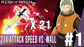 Risk Of Rain 2 #1 - 21x Attack Speed vs. Wall
