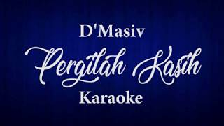 D'MASIV - PERGILAH KASIH // KARAOKE POP INDONESIA // TANPA VOKAL // LIRIK