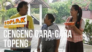 KOPLAK Cengeng Gara Gara Topeng 02 APRIL 2019