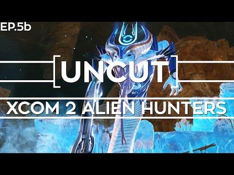 [UNCUT] XCOM 2: Alien Hunters ft. Shen's Last Gift (DLC Mission Part B) |