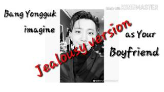 [Imagine] Bang Yongguk as your Boyfriend // Jealous ver.