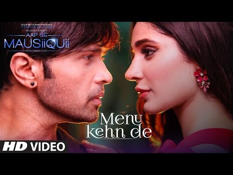 Thumbnail: Menu Kehn De (Full Video) | AAP SE MAUSIIQUII | Himesh Reshammiya Latest Song 2016 | T-Series