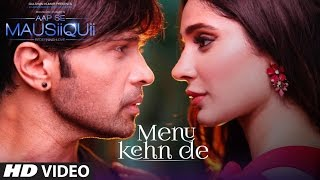 menu kehn de full video aap se mausiiquii himesh reshammiya latest song 2016 t series