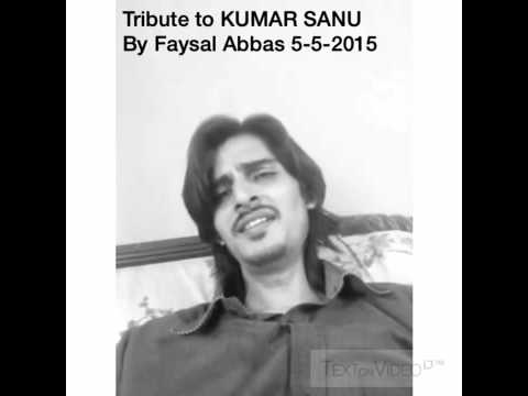 Tribute to Kumar sanu by Faysal Abbas
